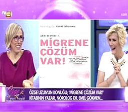 TV interviews, TV8, Ozge ile Yeni Hayat, Migrene Cozum Var Gokmen Yaklasimi Migren Tedavisi, Dr. Emel Gokmen